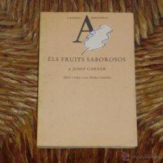 Libros de segunda mano: JOSEP CARNER: ELS FRUITS SABOROSOS (EDICIÓ I NOTES A CURA D'ESTHER CENTELLES). Lote 44898090
