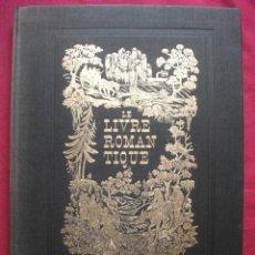 Libros de segunda mano: LIBRO EN FRANCES - LE LIVRE ROMANTIQUE 1968 - MUCHAS ILUSTRACIONES. Lote 45262012