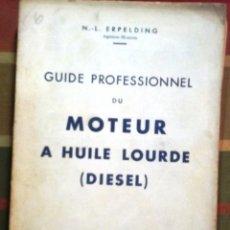 Libros de segunda mano: LIBRO FRANCÉS GUIDE PROFESSIONNEL DU MOTEUR A HUILE LOURDE (DIESEL).. Lote 45318282