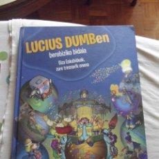 Libros de segunda mano: LUCIUS DUMBEN BEREBIZIKO BIDAIA GIZA ESKUBIDEAK,ZURE TRESNARIK ONENA . Lote 45391790