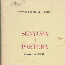 Libros de segunda mano: SENYORA I PASTORA ESTEVE FABREGAS, FIRMADO. Lote 45746184