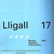 Libros de segunda mano: LLIGALL 17 - REVISTA CATALANA D'ARXIVÍSTICA 2001. Lote 45963826
