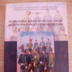 Libros de segunda mano: LIBRO : REVISTA INTERNACIONAL DE HISTORIA MILITAR . BILINGÜE INGLES Y FRANCES. 270 PAGINAS.. Lote 46169822