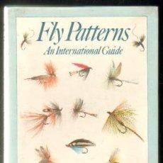 Libros de segunda mano: FLY PATTERNS. AN INTERNATIONAL GUIDE A-IDIO-184,14. Lote 211462031