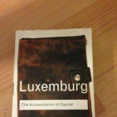 Libros de segunda mano: LUXEMBURG. THE ACUMULATION OF CAPITAL. ROSA LUXEMBURG. Lote 46456502