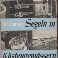 Libros de segunda mano: ERIC C. HISCOCK / SEGELN IN KÜSTENGEWÄSSERN / 1962. Lote 46464140