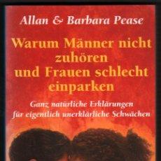 Libros de segunda mano: EN ALEMAN - WARUM MANNER NICHT ZUHOREN UND FRAUEN SCHLECHT EINPARKEN - ALLAN Y BARBARA PEASE *. Lote 46647815