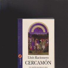 Libros de segunda mano: LLUÍS RACIONERO - CERCAMÓN - EDICIONS 62 1989. Lote 46664661