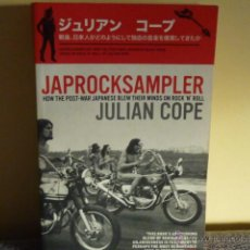 Libros de segunda mano: JAPROCKSAMPLER.- JULIAN COPE / GUÍA DEL ROCK PSYCH Y PROG. DE JAPÓN. EN INGLÉS. Lote 124420222