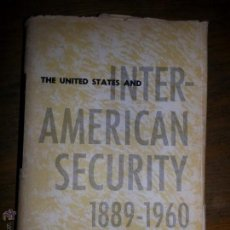 Libros de segunda mano: THE UNITED STATES AND INTER AMERICAN SECURITY, J.LLOYD MECHAM. Lote 46787131