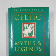 Libros de segunda mano: THE CELTIC BOOK OF MYTHS AND LEGENDS. KEN AND JOULES TAYLOR. TDK215. Lote 46787288