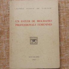 Libros de segunda mano: UN ESTUDI DE BIOGRAFIES PROFESSIONALS FEMENINES, GLÒRIA BIOSCA DE CARNER, IGUALADA, 1967, EN CATALÁN. Lote 47010031