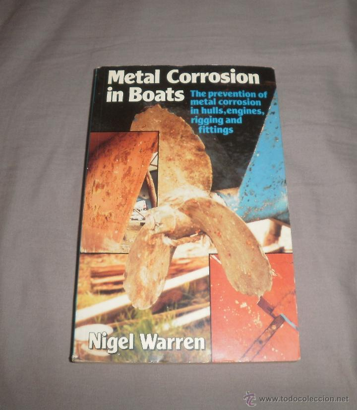 LIBRO. METAL CORROSION IN BOATS, NIGEL WARREN, 1986, ADLARD COLES (Libros de Segunda Mano - Otros Idiomas)