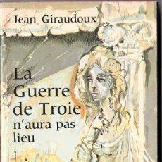 Libros de segunda mano: LA GUERRE DE TROIE N'AURA PAS LIEU - JEAN GIRAUDOUX. Lote 47289747