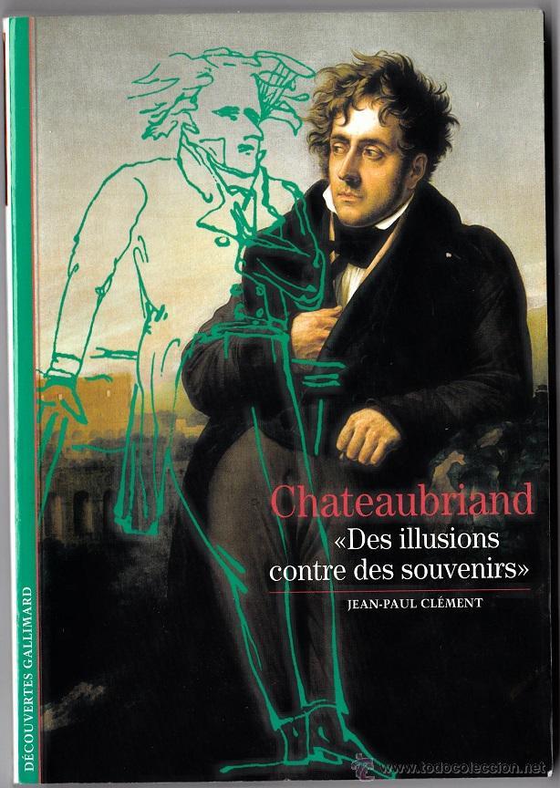 CHATEAUBRIAND (DES ILLUSIONS CONTRE DES SOUVENIRS) - JEAN PAUL CLÉMENT (Libros de Segunda Mano - Otros Idiomas)