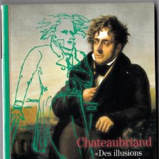 Libros de segunda mano: CHATEAUBRIAND (DES ILLUSIONS CONTRE DES SOUVENIRS) - JEAN PAUL CLÉMENT. Lote 47371141