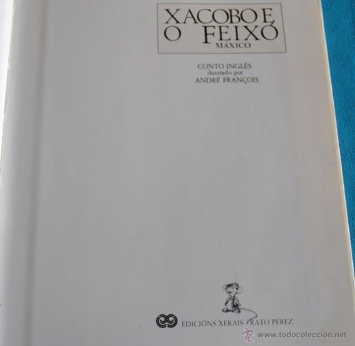 Libros de segunda mano: XACOBO E O FEIXÓ, MÁXICO, CONTO INGLES ILUSTRADO POR ANDRÉ FRANCOIS - Foto 5 - 48246016