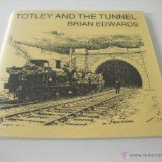 Libros de segunda mano: TOTLEY AND THE TUNNEL. BRIAN EDWARDS. FIRMADO Y DEDICADO POR EL AUTOR.1986 SHEFFIELD,MIDLAND RAILWAY. Lote 48454915