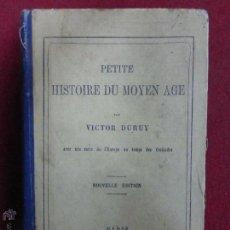 Libros de segunda mano: PETITE HISTOIRE DU MOYEN AGE , DURUY VICTOR , PARIS 1876 . Lote 48593386