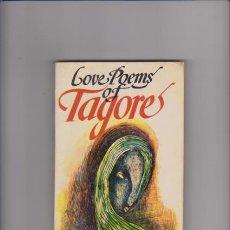 Libros de segunda mano: LOVE POEMS OF TAGORE - ORIENT PAPERBACKS 1983 / PRINTED IN INDIA. Lote 48717598