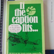 Libros de segunda mano: IF THE CAPTION FITS. THE BEST OF THE PUNCH CAPTION COMPETITION. 1981 LIBRO EN INGLÉS.. Lote 48995698