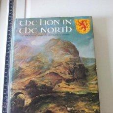 Libros de segunda mano: THE LION IN THE NORTH. JOHN PREBBLE. ONE THOUSAND YEARS OF SCOTLAND'S HISTORY. 1974. LIBRO EN INGLÉS. Lote 48998637