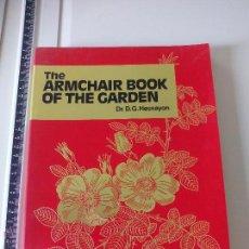 Libros de segunda mano: THE ARMCHAIR BOOK OF THE GARDEN. DR. D.G. HESSAYON 1986. JARDINES. LIBRO EN INGLÉS. Lote 48998701