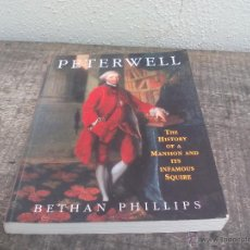 Libros de segunda mano: PETERWELL. THE HISTORY OF A MANSION AND ITS INFAMOUS SQUIRE. BETHAN PHILLIPS 1997. Lote 49199827