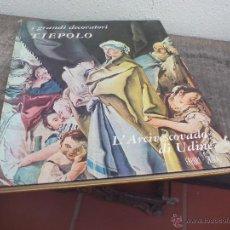 Libros de segunda mano: I GRANDI DECORTORI TIEPOLO. L'ARCIVESCOVADO DI UDINE. FABBRI - SKIRA 1969. MAGNIFICAS FOTOS .. Lote 49208170