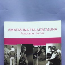 Libros de segunda mano: AMATASUNA ETA AITASUNA.PROPOSAMEN BERRIAK.UEU.UDAKO EUSKAL UNIBERTSITATEA.2006.EUSKERA. Lote 49210485