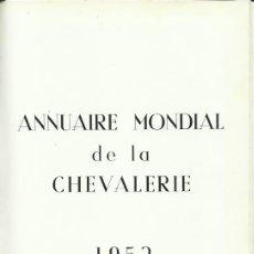 Libros de segunda mano: ANNUAIRE MONDIAL DE LA CHEVALERIE 1952. (EDITIONS DES PRESSES DU TEMPS PRESENT, PARIS). Lote 49676658