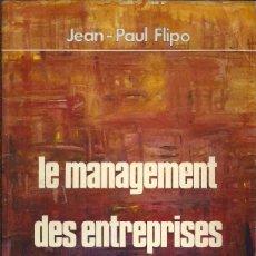Libros de segunda mano: LE MANAGEMENT DES ENTREPRISES DE SERVICES - JEAN-PAUL FLIPO - 1984 (FRANCÉS). Lote 49692125