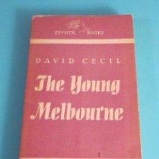 Libros de segunda mano: THE YOUNG MELBOURNE. DAVID CECIL. Lote 49698368