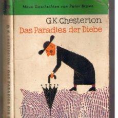 Libros de segunda mano: DAS PARADIES DER DIEBE. G.K. CHESTERTON. FICHER * BÜCHEREI. 1962. (EDICION EN ALEMAN) (B/A38). Lote 49767628