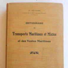 Libros de segunda mano: DICTIONNAIRE DES TRANSPORTS MARITIMES ET MIXTES ET DES VENTES MARITIMES - P BAYARD. Lote 49846935