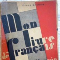 Libros de segunda mano: LIBRO MON LIVRE DE FRANÇAIS 3º ANNÉE: CYCLE BASIQUE AÑO 1947. Lote 49901236