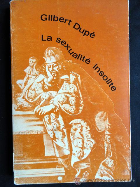 LA SEXUALITÉ INSOLITE, POR GILBERT DUPÉ (Libros de Segunda Mano - Otros Idiomas)