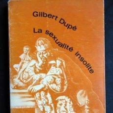 Libros de segunda mano: LA SEXUALITÉ INSOLITE, POR GILBERT DUPÉ. Lote 49970001