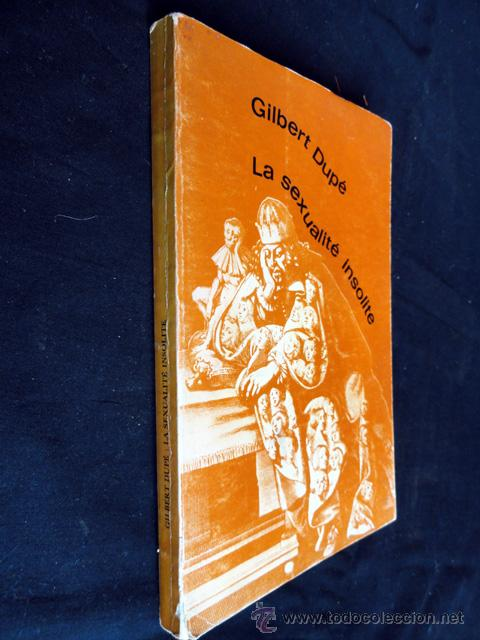 Libros de segunda mano: LA SEXUALITÉ INSOLITE, por GILBERT DUPÉ - Foto 2 - 49970001