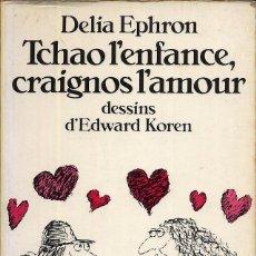 Libros de segunda mano: LIBRO EN FRANCES TCHAO L´ENFANCE CRAIGNONS L´AMOUR DELIA EPHRON 126 PAG ----(REF M1 E1). Lote 50174741