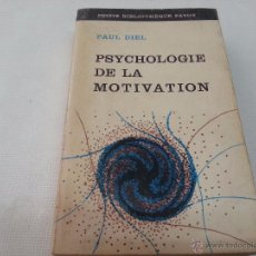 Libros de segunda mano: PSYCHOLOGIE DE LA MOTIVATION-PAUL DIEL-PETITE BIBLIOTHEQUE PAYOT-AÑO 1969-2186 45. Lote 50301349