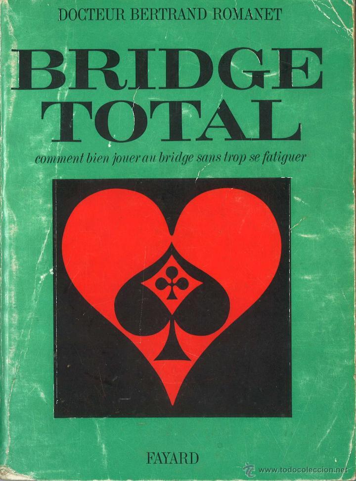 BRIDGE TOTAL. EN FRANCÉS. DOCTEUR BERTRAND ROMANET. 1966 (Libros de Segunda Mano - Otros Idiomas)