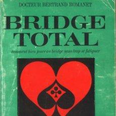 Livros em segunda mão: BRIDGE TOTAL. EN FRANCÉS. DOCTEUR BERTRAND ROMANET. 1966. Lote 50331260