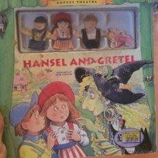 Libros de segunda mano: LIBRO HANSEL AND GRETEL PUPPET THEATRE EN INGLÉS . Lote 50371511