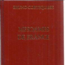 Libros de segunda mano: MESDAMES DE FRANCE. BRUNO CORTEQUISSE. ED. PERRIN. PARÍS. 1990. Lote 50421462