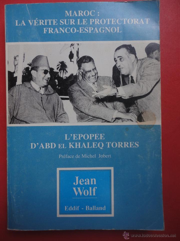 LA VÉRITE SUR LE PROTECTORAT FRANCO ESPAGNOL. WOLF (Libros de Segunda Mano - Otros Idiomas)