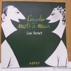 Libros de segunda mano: COUPLES MOTS A MAUX - SERVET, LISE - 2002 (VER FOTOS). Lote 50575883