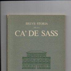 Libros de segunda mano: BREVE STORIA DELLA CA' DE SASS - MIRKO ZAGNOLI / ENRICO LIGUORI - ILUSTRADO - ITALIANO. Lote 50723396