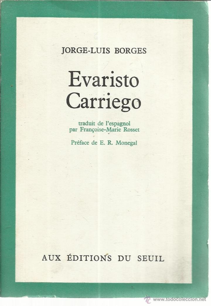 EVARISTO CARRIEGO. JORGE-LUIS BORGES. AUX EDITIONS DU SEUIL. PARÍS. 1955 (Libros de Segunda Mano - Otros Idiomas)