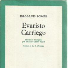Libros de segunda mano: EVARISTO CARRIEGO. JORGE-LUIS BORGES. AUX EDITIONS DU SEUIL. PARÍS. 1955. Lote 50753360